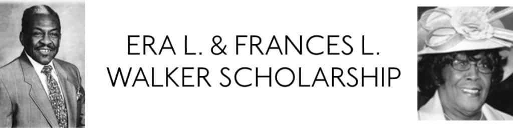Era L. and Frances L. Walker Scholarship