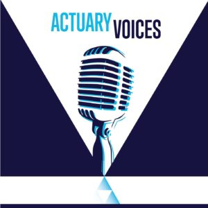 Actuary Voices Podcast