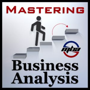Mastering Business Analysis Podcast