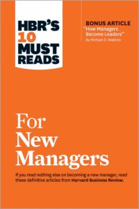 HBRs 10 Must Reads for New Managers